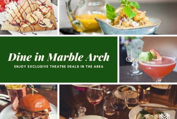 Enjoy your pre-& post-theatre meals in Marble Arch