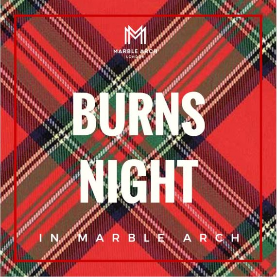 Burn Baby…Burns Night in Marble Arch