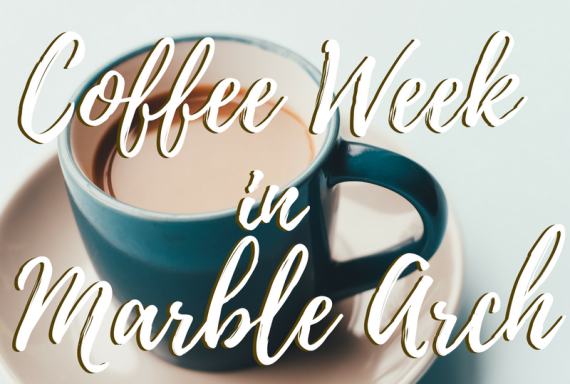 UK Coffee Week in Marble Arch