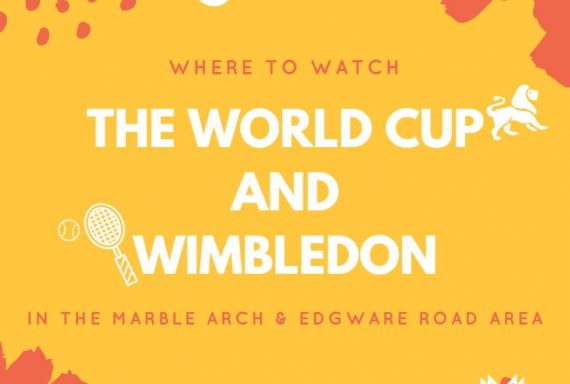 Where to Watch the World Cup and Wimbledon in Marble Arch